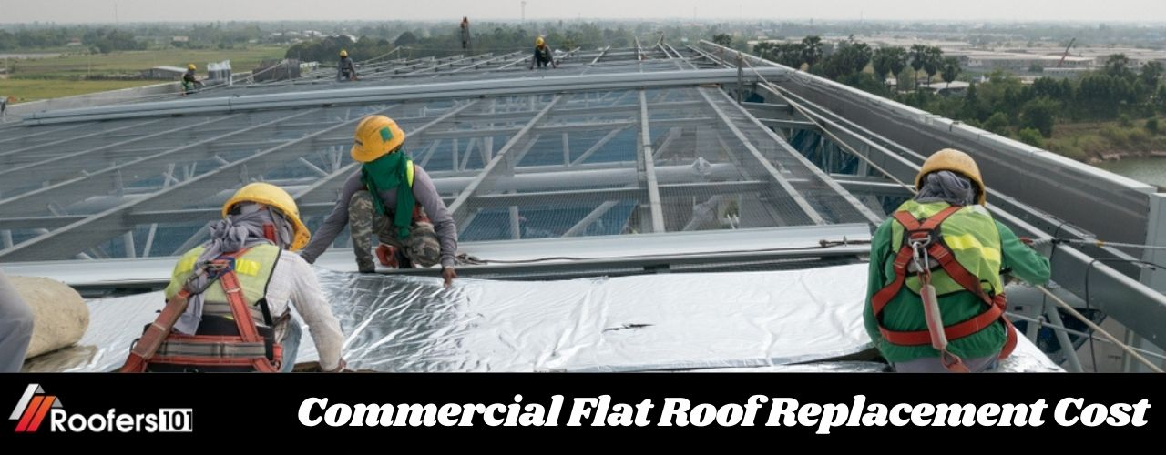 Commercial Flat Roof Replacement Cost - Roofers101