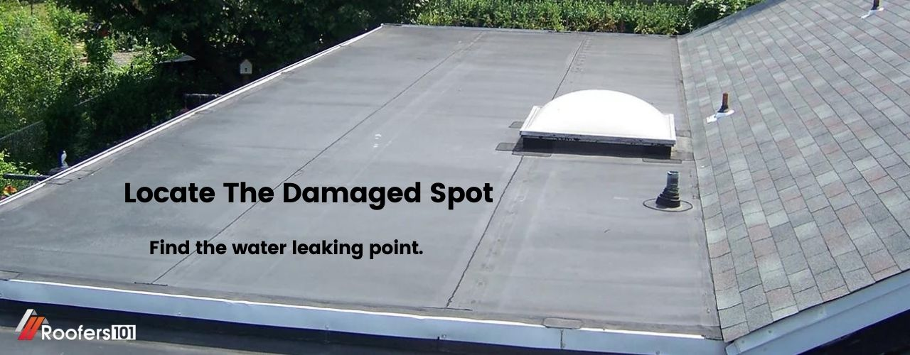 Locate The Damaged Spot - Roofers101